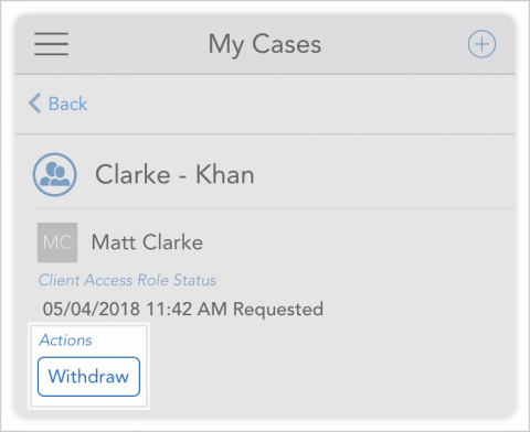 Once requested, you can withdraw an access request by tapping withdraw in my cases.