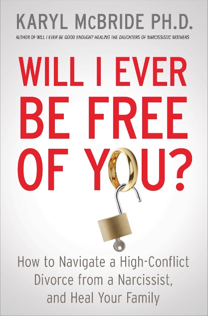 Will I Ever Be Free Of You by Karyl McBride PhD